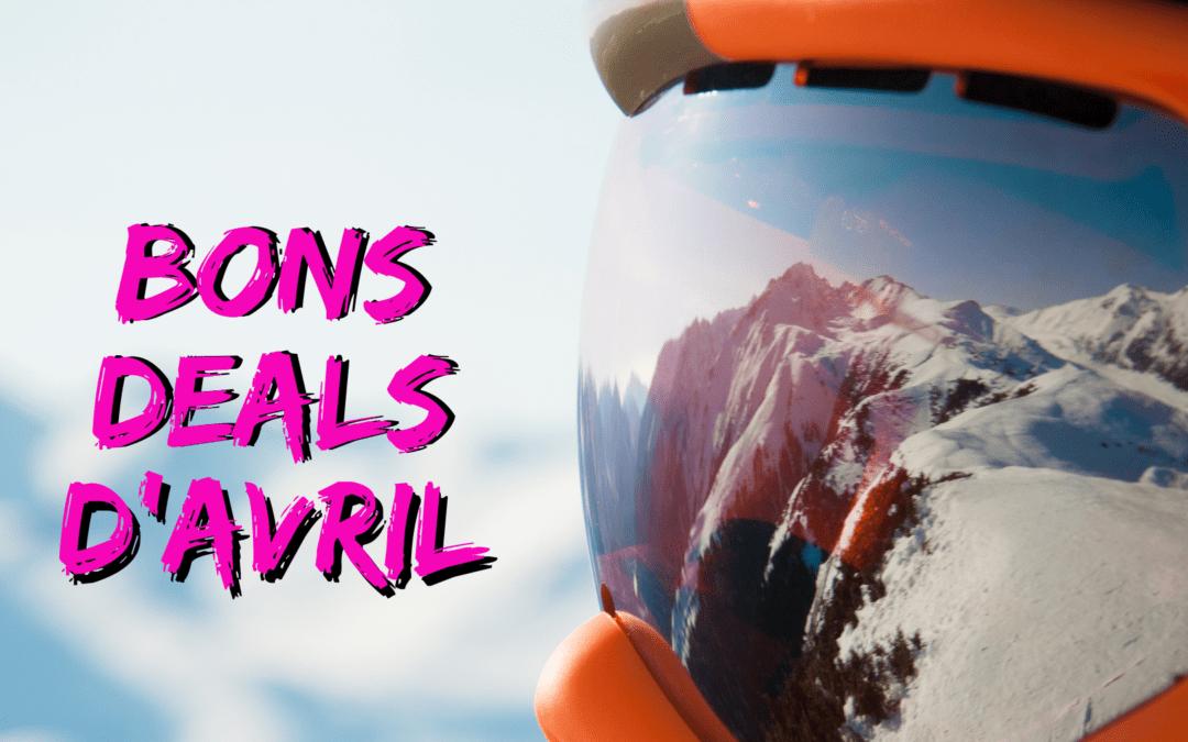 Bons Deals d'Avril